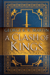 A Clash of Kings: The Illustrated Edition