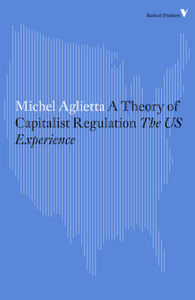 A Theory of Capitalist Regulation: The U.S. Experience