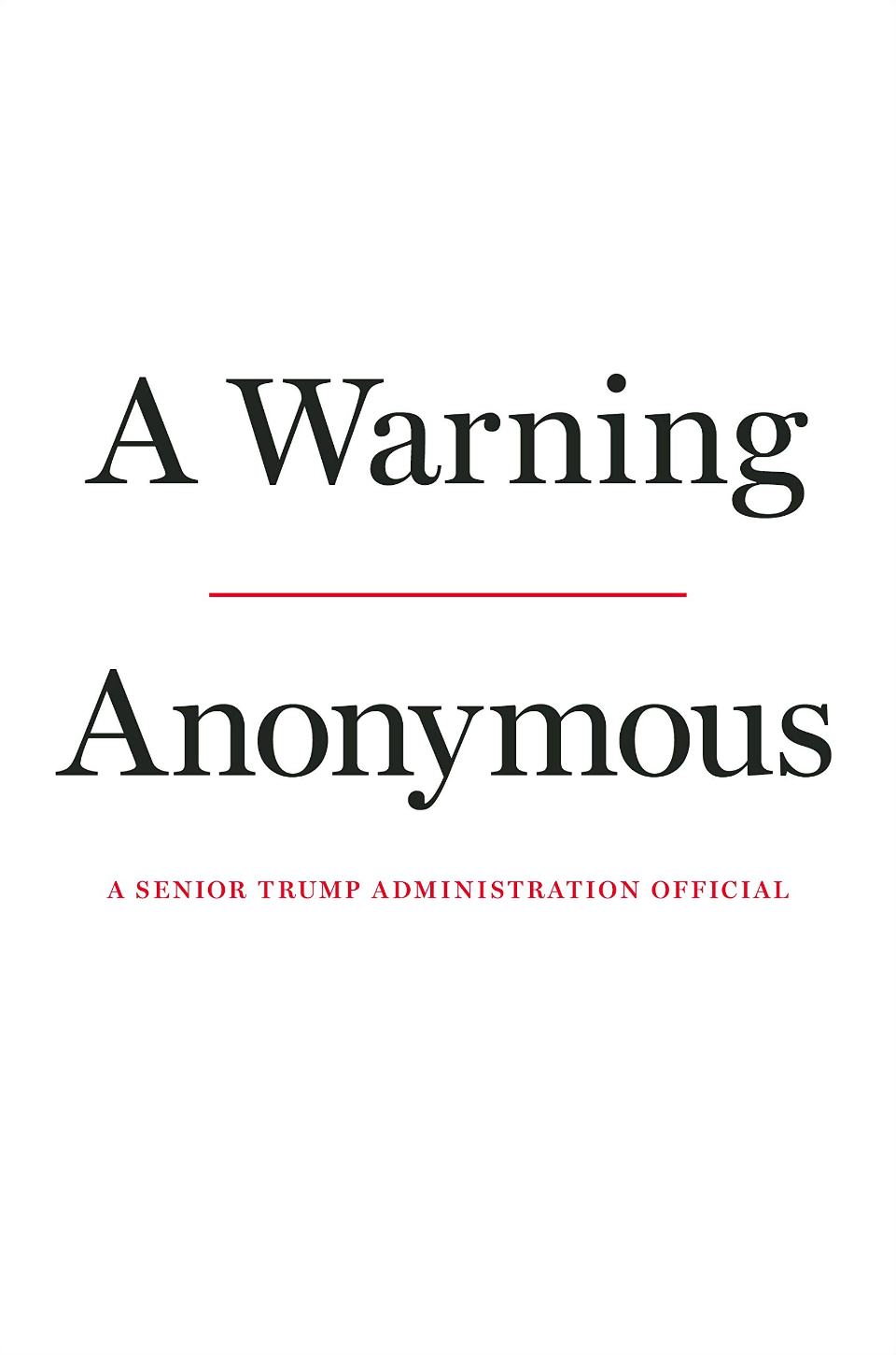 A Warning: A Senior Trump Administration Official