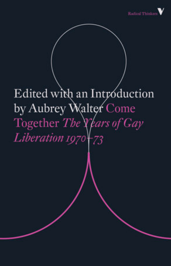 Come Together: The Years of Gay Liberation 1970-73