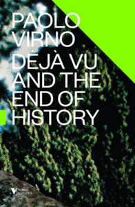 Deja Vu and the End of History