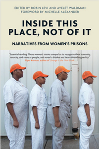 Inside This Place, Not Of It: Narratives from Women's Prisons