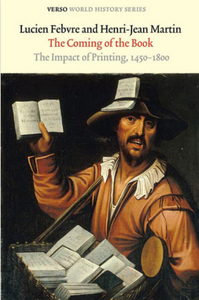 The Coming of the Book: The Impact of Printing, 1450-1800