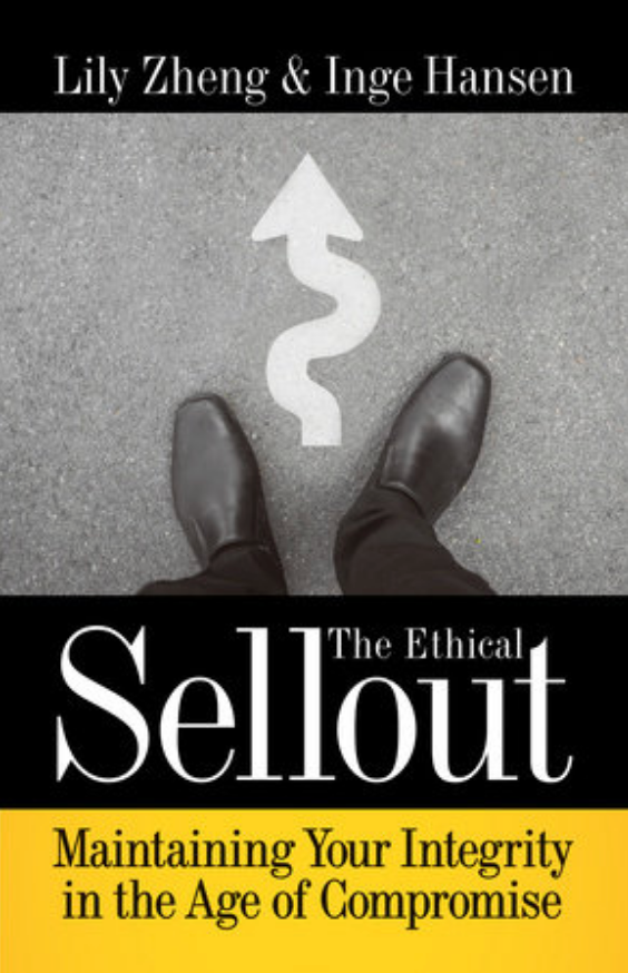 The Ethical Sellout: Maintaining Your Integrity in the Age of Compromise