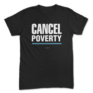 Cancel Poverty Tee