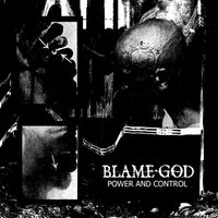 Blame God - Power and Control (TAPE)