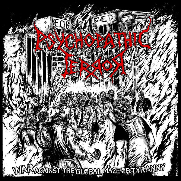 Psychopathic Terror - War Against The Global Maze Of Tyranny (CD)