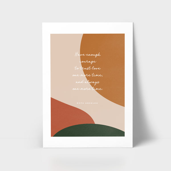 Love Series Print - Have enough courage