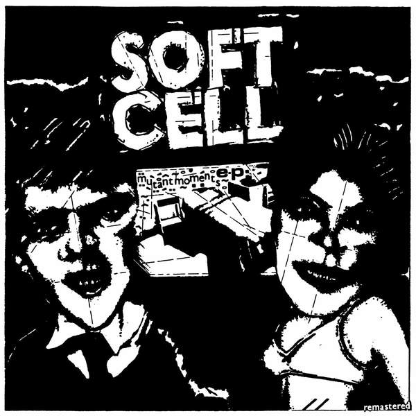 "Soft Cell - Mutant Moments: Limited Clear 10"" Vinyl EP"