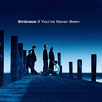 Embrace - If You've Ever Been: Vinyl LP