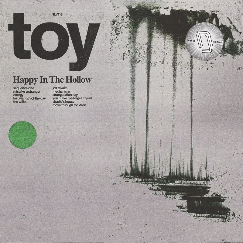 "Toy - Happy In The Hollow Transparent Vinyl LP in Alternative Sleeve PLUS 7"" *DINKED EXCLUSIVE 004"
