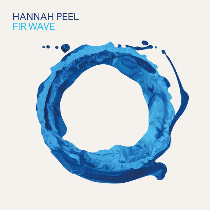 Hannah Peel - Fir Wave: Exclusive Blue Vinyl LP *DINKED EXCLUSIVE 092