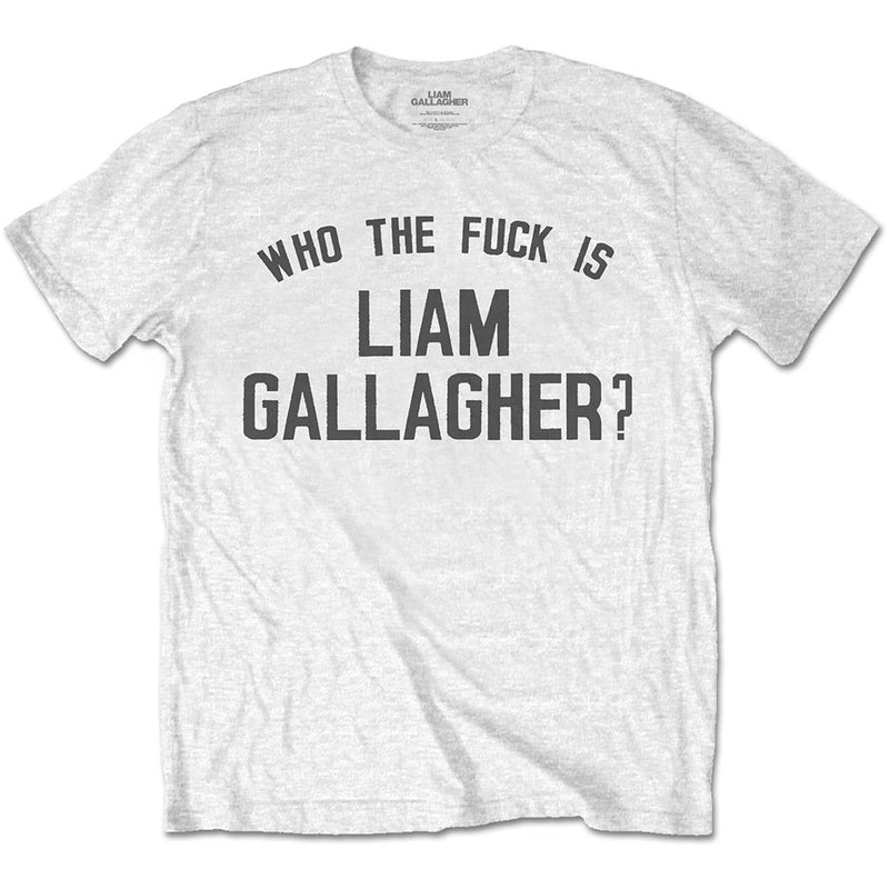 Liam Gallagher Who The Fuck... Unisex T-Shirt White