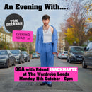 Tom Grennan - Evering Road: Various Formats + Ticket Bundle (An Evening With.... Q&A W/ Friend JAACKMAATE at The Wardrobe)
