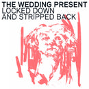Wedding Present (The) - Locked Down and Stripped Back: Various Formats *Pre Order