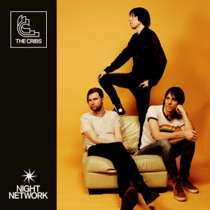 Cribs (The) - Night Network: Various Formats + Ticket Bundle (Album Launch gig at Brudenell Social Club)