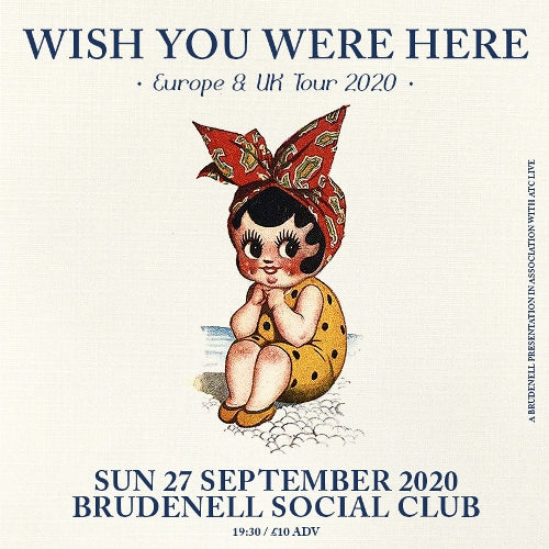 Wish You Were Here 27/09/20 @ Brudenell Social Club
