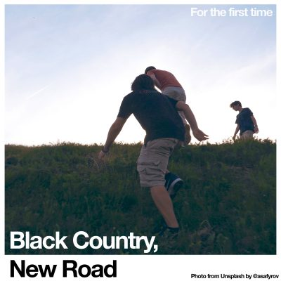Black Country, New Road – For The First Time: Various Formats *Pre Order