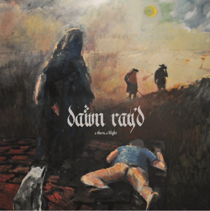 Dawn Ray'd - A Thorn, A Blight: Limited Blue Vinyl EP