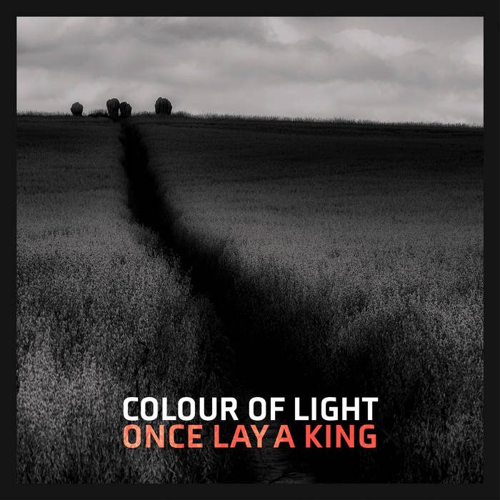 Colour Of Light - Once Lay A King: CD Album
