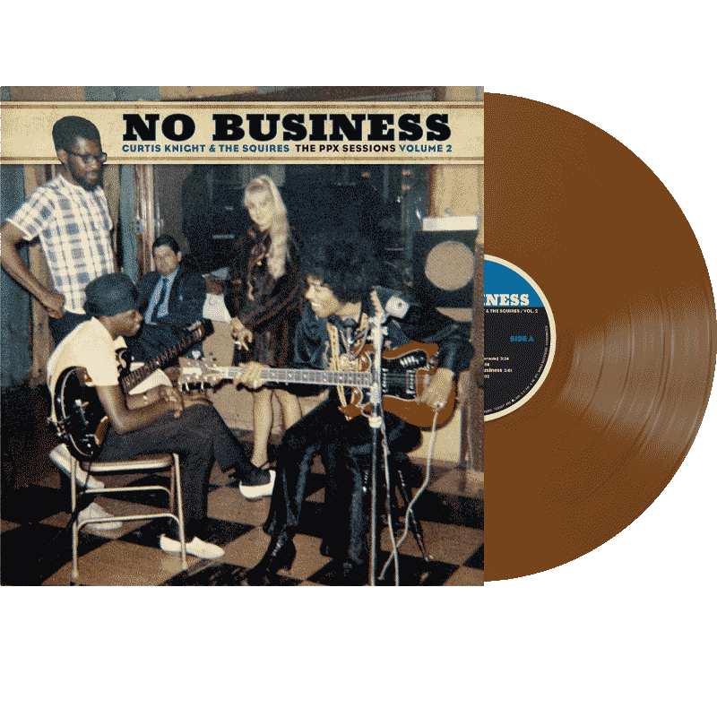 Curtis Knight & The Squires - No Business: The PPX Sessions Volume 2 : Vinyl LP Limited Black Friday RSD 2020 *Pre Order