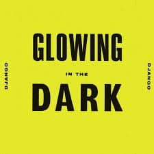 "Django Django - Glowing In The Dark: Vinyl 10""Single"