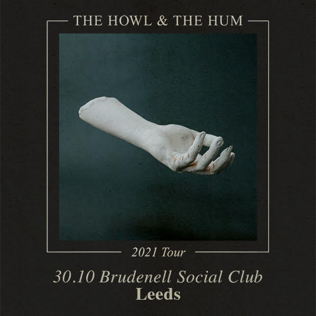 Howl & The Hum (The) 30/10/21 @ Brudenell Social Club *Extra Show