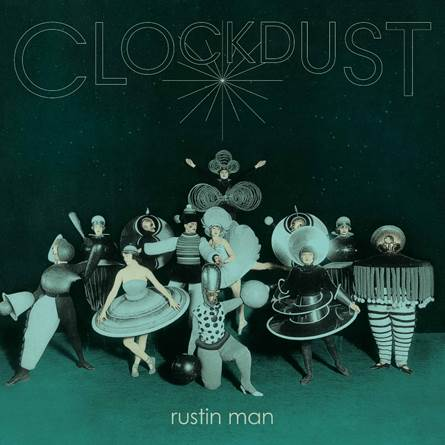 Rustin Man - Clockdust: Limited Vinyl LP