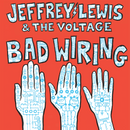 "Jeffrey Lewis and the Voltage - Bad Wiring : Limited and Numbered Pale Blue Vinyl LP with Exclusive Die Cut Sleeve and BONUS 7"" *DINKED EXCLUSIVE 031"