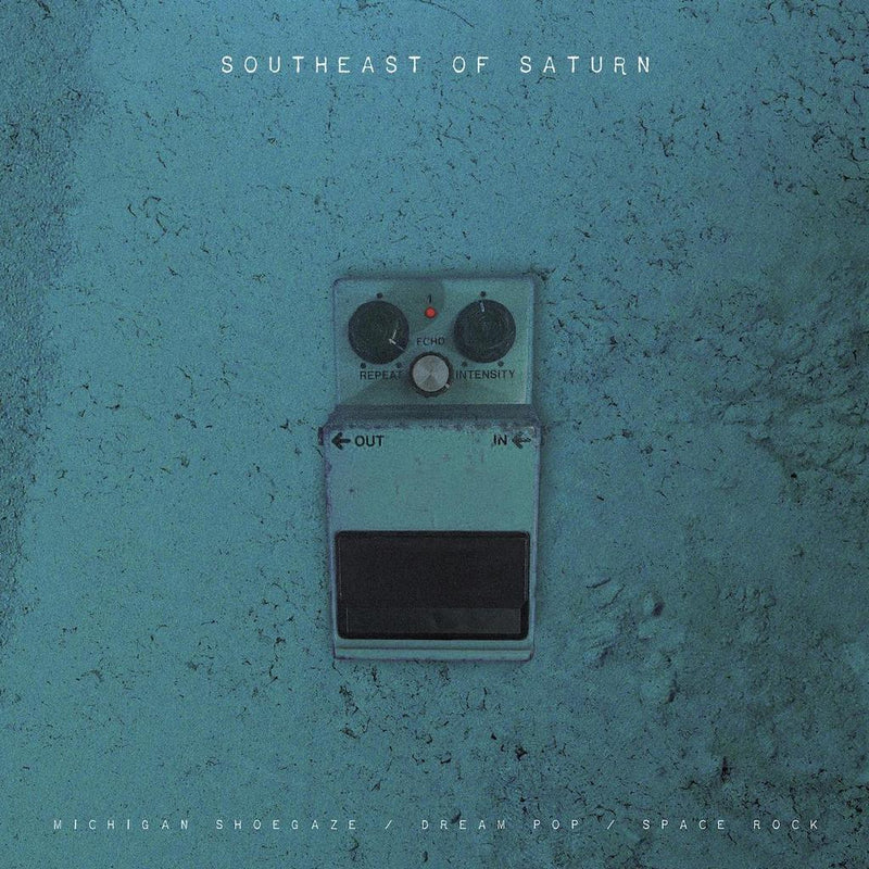 Various Artists - Southeast Of Saturn - Michigan Shoegaze/Dream Pop/Space Rock: Double LP