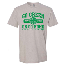 Load image into Gallery viewer, Go Green or Go Home T-Shirt
