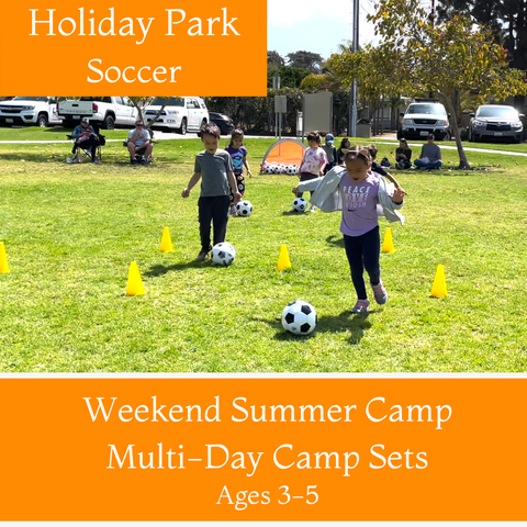 Ages 3-5 | Summer Soccer<br>Holiday Park, Carlsbad<br>6/5, 6/12, 6/19, 7/3, 7/10, 7/24, 7/31, 8/7 | 8 Camps<br>Saturdays | 10:00AM - 11:00AM<br>Select Multi-Day Camp Sets