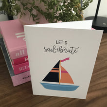 Load image into Gallery viewer, Let's Sail-ebrate Celebrate Greeting Card