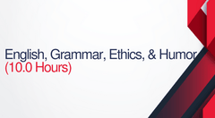 English, Grammar, Ethics, and Humor - 10 Hours (1.0 CEUs)