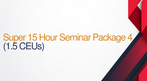 Super 15 Hour Seminar Package #4 - 15 hours (1.5 CEUs)