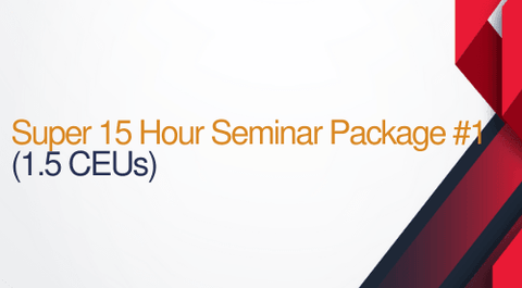 Super 15 Hour Seminar Package #1 15 Hours (1.5 CEUs)