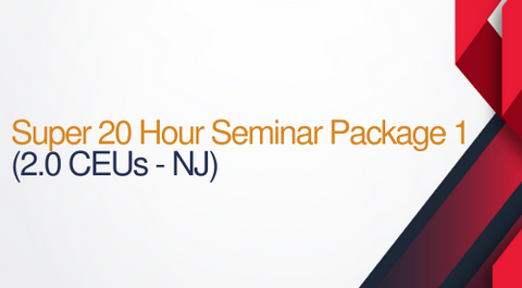 Super 20 Hour Seminar Package 1 - 20 Hours (2.0 CEUS) NJ