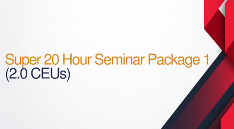 Super 20 Hour Seminar Package 1 - 20 hours (2.0 CEUs)