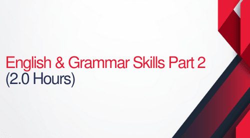 English and Grammar Skills For Court Reporters Part 2 - 2 hours (.2 CEUs)
