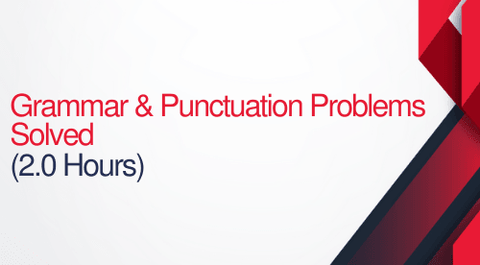 Grammar & Punctuation Problems Solved - 2 hours (.2 CEUs)