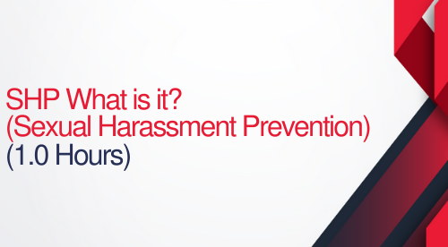 SHP What is it? (Sexual Harassment Prevention Training)