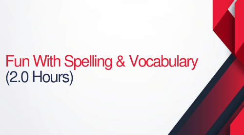 Fun With Spelling And Vocabulary - 2 hours (.2 CEUs)