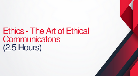 The Art of Ethical Communications - 2.5 hours (.25 CEUs)
