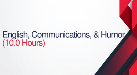English, Communications, and Humor - 10 Hours (1.0 CEUs)