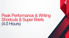 Peak Performance & Writing Shortcuts & Super Briefs - 4 hours (.4 CEUs)