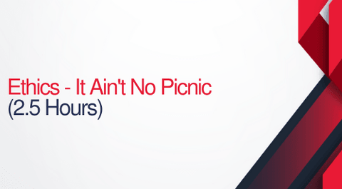 Court Reporting – It Ain't No Picnic – Ethics - 2.5 hours (.25 CEUs)