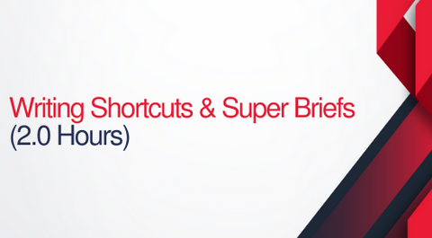 Writing Shortcuts & Super Briefs - 2 hours (.2 CEUs)