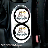 Be A Kind Human Car Coasters