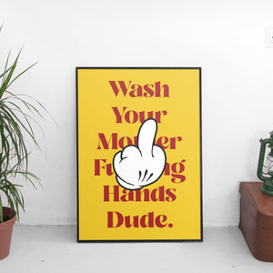 Wash Your Hands Dude Poster - The Fresh Stuff US