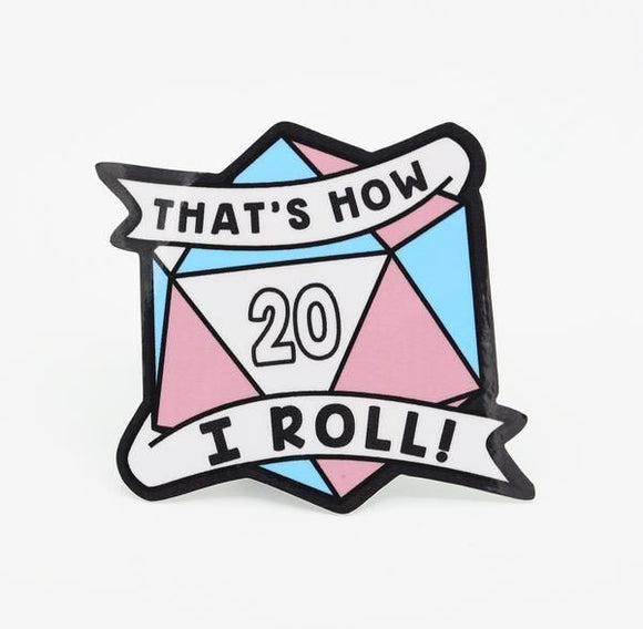 That's How I Roll Transgender Pride Sticker
